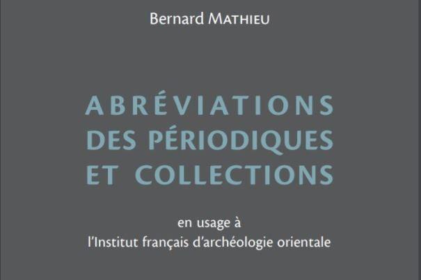 Listado alfabético de abreviaturas de publicaciones periódicas, colecciones editado por el Instituto Francés de Arqueología Oriental de El Cairo