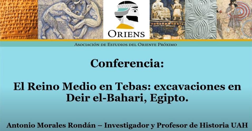 Conferencia El Reino Medio en Tebas. Excavaciones en Deir el-Bahari, Egipto. Antonio Morales Rondán