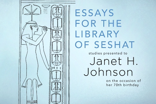 Pdf: Essays for the Library of Seshat: Studies Presented to Janet H. Johnson on the Occasion of Her 70th Birthday